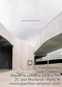 Conférence:  Luis Callejas «Object as ground as landscape»